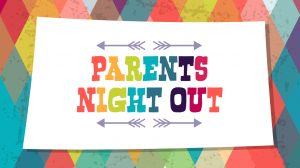 August Parent's Night Out:  On your marks. Get set. GO!