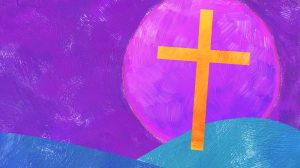 April 10, 2020 (Good Friday) – Video Worship
